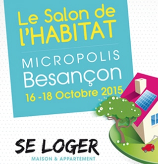 Salon de l habitat besan on 25 du 16 au 18 octobre for Salon de the besancon